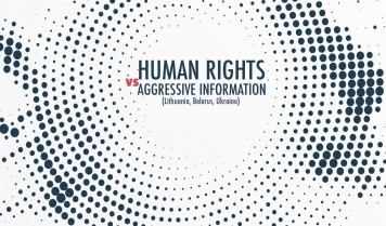 "Cross-country desk research ""Human Rights vs Aggressive Information"" published in Lithuania, Belarus and Ukraine"